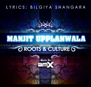 Manjit Upplanwala Solo Album Roots & Culture Produced by AMX