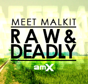Meet Malkit Solo Album Raw & Deadly Produced by AMX